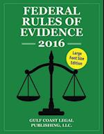 Federal Rules of Evidence 2016, Large Font Edition af Gulf Coast Legal Publishing