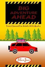 Big Adventures Ahead
