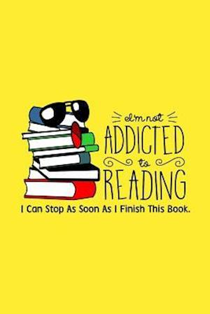 Bog, paperback I'm Not Addicted to Reading, I Can Stop as Soon as I Finish Reading This Book af Alecia Lawrence