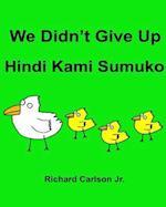 We Didn't Give Up Hindi Kami Sumuko