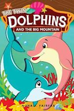The Twin Dolphins and the Big Mountain af Nona J. Fairfax