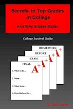 Secrets to Top Grades in College and Why Grades Matter