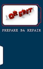 Prepare B4 Repair