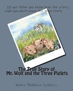 The True Story of Mr. Wolf and the Three Piglets