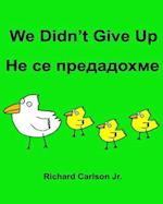 We Didn't Give Up