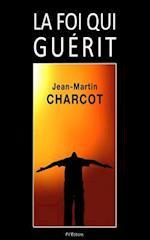 La Foi Qui Guerit af Jean-Martin Charcot