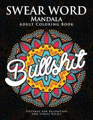 Bog, paperback Swear Word Mandala Adults Coloring Book af Donald L. Spencer