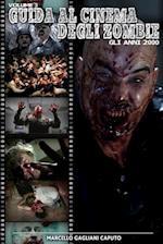 Guida Al Cinema Degli Zombie Vol. 3 - Gli Anni 2000