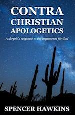 Contra Christian Apologetics