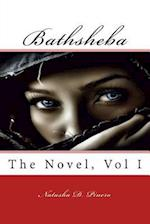 Bathsheba, the Novel, Volume 1 af Natasha D. Pinero