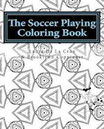 The Soccer Playing Coloring Book af Laura K. De La Cruz, Brooklynn R. Coppinger