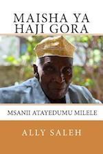 Maisha YA Haji Gora af Ally Saleh