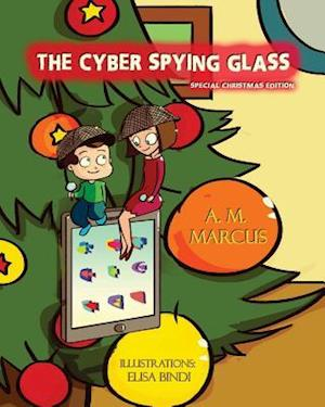 Bog, paperback The Cyber Spying Glass (Christmas Edition) af A. M. Marcus