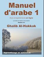 Manuel d'Arabe - Apprentissage En Autonomie - Tome I