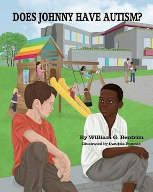 Bog, paperback Does Johnny Have Autism? af William G. Bentrim