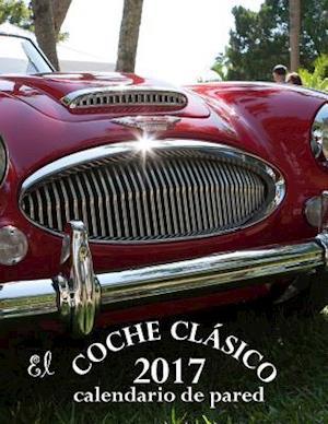 Bog, paperback El Coche Clasico 2017 Calendario de Pared (Edicion Espana) af Aberdeen Stationers Co