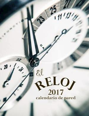 Bog, paperback El Reloj 2017 Calendario de Pared (Edicion Espana) af Aberdeen Stationers Co