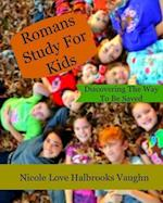 Romans Study for Kids af Nicole Love Halbrooks Vaughn
