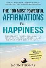 Affirmations the 100 Most Powerful Affirmations for Happiness 2 Amazing Affirmative Bonus Books Included for Romance & the Law of Attraction