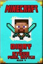 Minecraft: Diary of Steve Final Battle Book 4: An Unofficial Minecraft Book For Kids