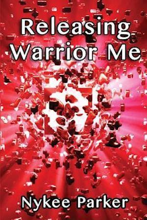 Bog, paperback Releasing Warrior Me af Nykee Parker