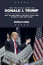 The Political Rise of Donald J. Trump af Nicholas Kadar