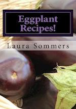 Eggplant Recipes!