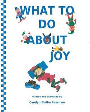 Bog, paperback What to Do about Joy af Carolyn Blythe Bassham
