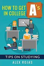 How to Get A's in College