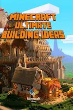 Minecraft: Ultimate Building Ideas Book: Amazing Building Ideas and Guides for You