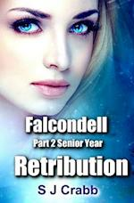 Falcondell Part Two Senior Year Retribution af S. J. Crabb