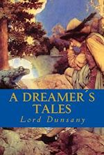 A Dreamers Tales af Lord Dunsany