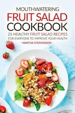 Mouthwatering Fruit Salad Cookbook