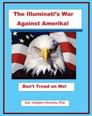 Bog, paperback The Illuminati's War Against Amerika af Eric Torbjorn Hinrichs