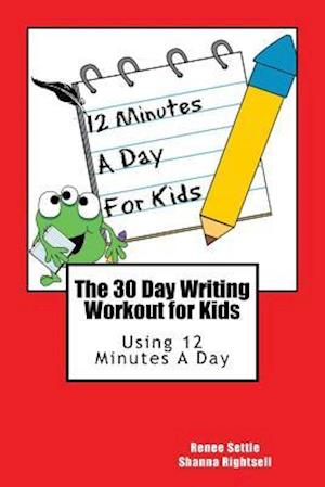 Bog, paperback The 30 Day Writing Workout for Kids - Red Version af Renee Settle