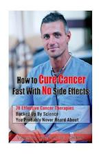 How to Cure Cancer Fast with No Side Effects af Vanessa Fairchild Parker