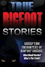 True Bigfoot Stories af Roger P. Mills