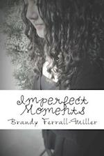 Imperfect Moments