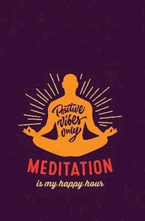 Bog, paperback Meditation Is My Happy Hour af Journal Jungle Publishing