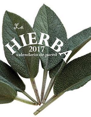 Bog, paperback La Hierba 2017 Calendario de Pared (Edicion Espana) af Aberdeen Stationers Co