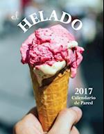 El Helado 2017 Calendario de Pared (Edicion Espana)