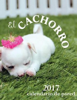 Bog, paperback El Cachorro 2017 Calendario de Pared (Edicion Espana) af Aberdeen Stationers Co