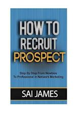 How to Recruit Prospect Step by Step from Newbies to Professional