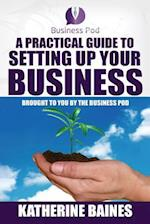 A Practical Guide to Setting Up Your Business