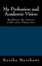 My Profession and Academic Vision