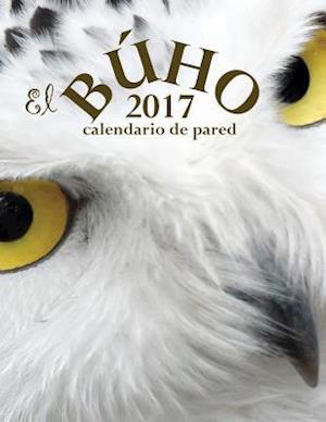 Bog, paperback El Buho 2017 Calendario de Pared (Edicion Espana) af Aberdeen Stationers Co