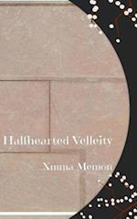 Halfhearted Velleity