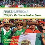 2016/17 - The Year in Mexican Soccer (Prosts Mexican Soccer Yearbook, nr. 1)