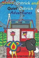 Noisy Ostrich and Quiet Ostrich Adventures