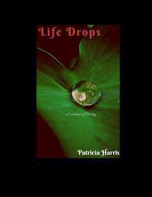Bog, paperback Life Drops af Patricia Lynn Harris